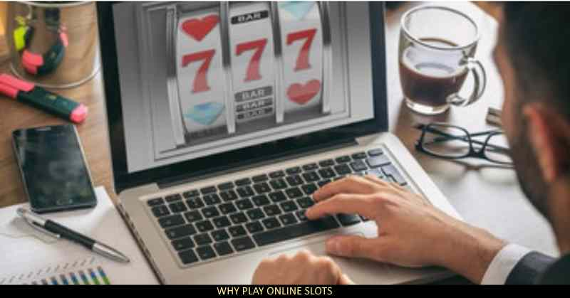 Why Play Online Slots