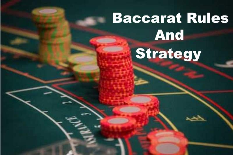Baccarat Rules and Strategy