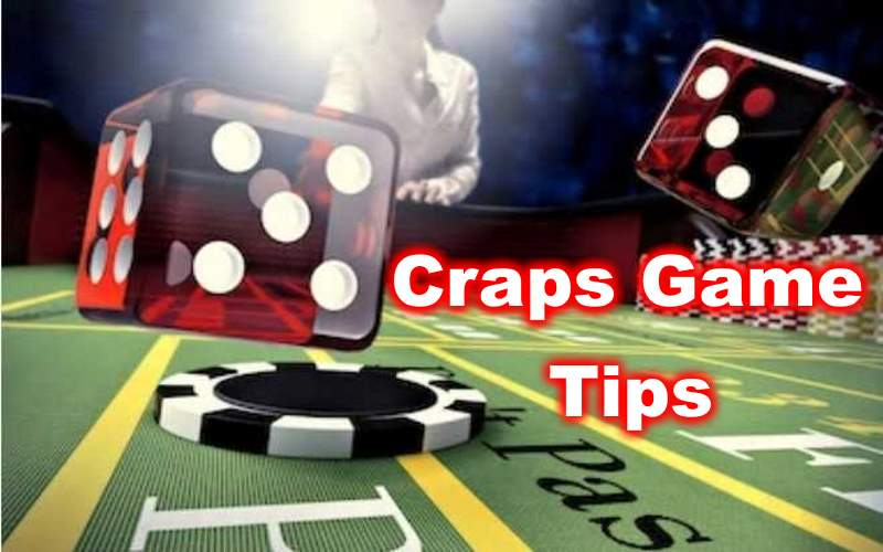 Craps Game Tips