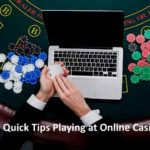 10 Quick Tips Playing at Online Casinos