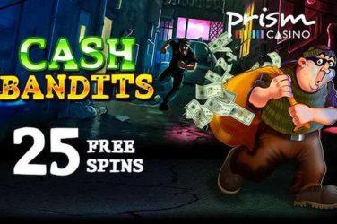 Prism Casino Cash Bandits Bonus Code