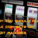 max Coin bets on slot machines