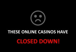 online casinos closed