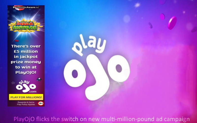 PlayOJO Multi-Million-Ad Campaign
