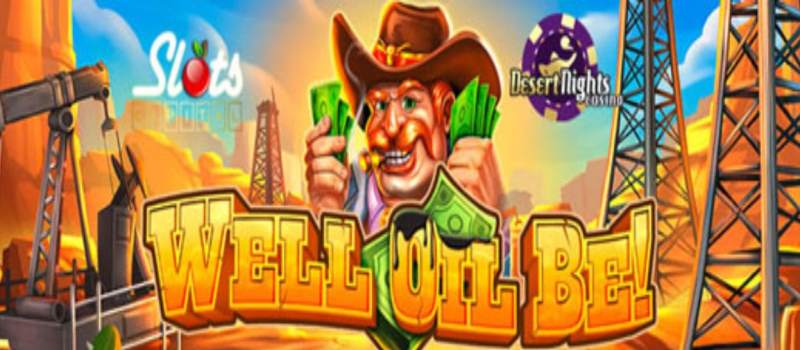 well oil be slot mobile bonus